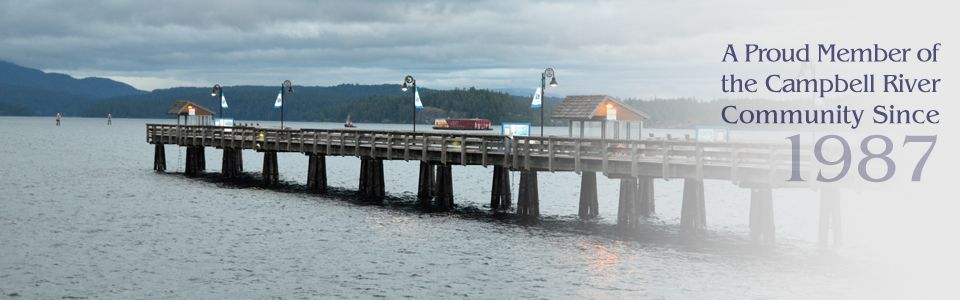 A proud member of the Campbell River community since 1987 - Pier